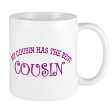 My Cousin Has The Best Cousin Mug