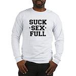 Suck sex full Long Sleeve T-Shirt