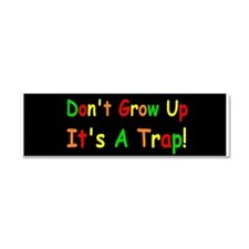 dont grow up dark bump Car Magnet 10 x 3