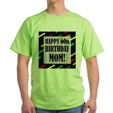 60th Birthday For Mom T-Shirt