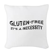 GLUTEN-FREE ITS A NECESSITY Woven Throw Pillow
