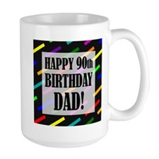 90th Birthday For Dad Mug
