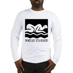 It's a Relapse! Long Sleeve T-Shirt