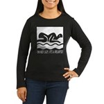 It's a Relapse! Women's Long Sleeve Dark T-Shirt