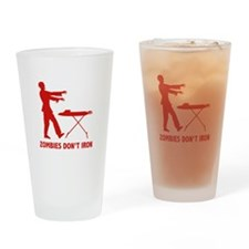 Zombies Don't Iron Drinking Glass