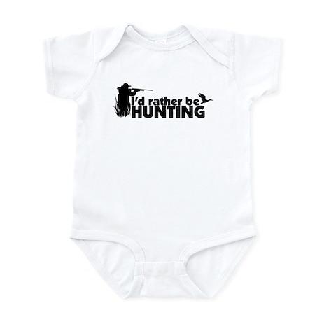 I'd rather be hunting. Infant Bodysuit