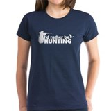 I'd rather be hunting. Tee