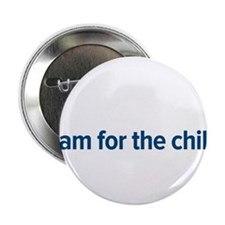 "I am for the child 2.25"" Button"