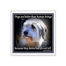 Dogs are better... Sticker