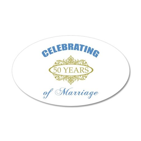 Celebrating 50 Years Of Marriage 20x12 Oval Wall D