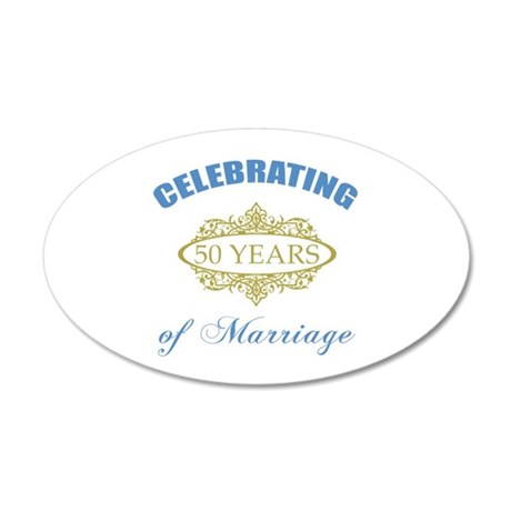 Celebrating 50 Years Of Marriage 35x21 Oval Wall D