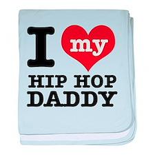 I love my Hip Hop Daddy baby blanket