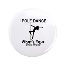 "Poledance my superpower 3.5"" Button"