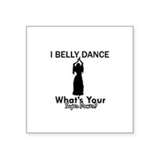 "Bellydance my superpower Square Sticker 3"" x 3"""