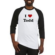 I Love Todd Baseball Jersey
