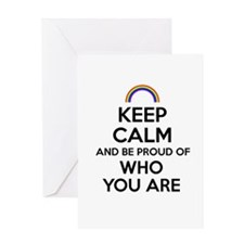 Keep Calm and Be Proud of Who You Are Greeting Car