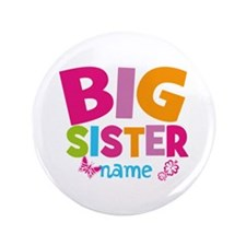 "Personalized Name - Big Sister 3.5"" Button"