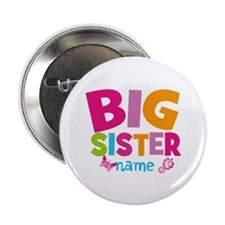 "Personalized Name - Big Sister 2.25"" Button (100 p"