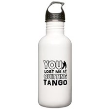 You lost me at quitting Tango Water Bottle
