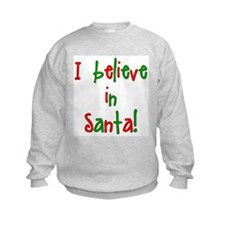 I believe in Santa Sweatshirt