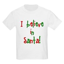 I believe in Santa Kids T-Shirt