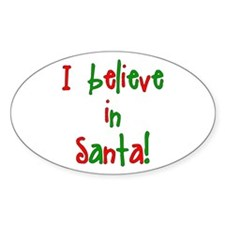 I believe in Santa Oval Decal