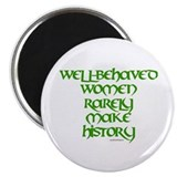 Well Behaved Women... Magnet