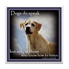 Dogs do Speak Tile Coaster