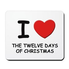 I love the twelve days of christmas Mousepad