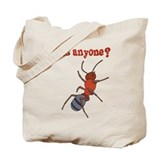 Ants Anyone? Tote Bag