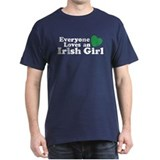 Everyone Loves an Irish Girl T-Shirt