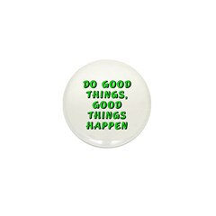 Do good things - Mini Button (10 pack)