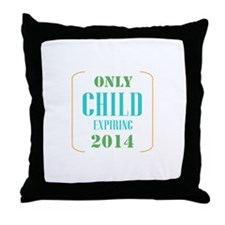 Only Child Expiring 2014 Throw Pillow