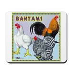 Bantam Chickens Mousepad