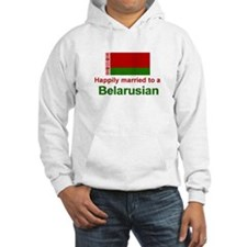Happily Married To A Belarusian Hoodie