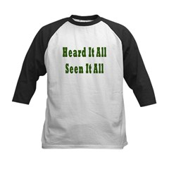 Heard and Seen It All Kids Baseball Jersey