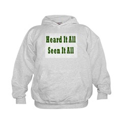 Heard and Seen It All Kids Hoodie