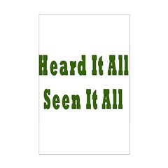 Heard and Seen It All Mini Poster Print