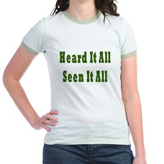 Heard and Seen It All Jr. Ringer T-Shirt
