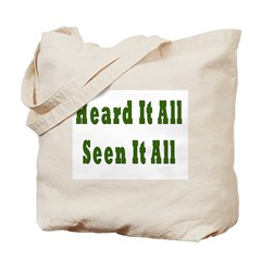 Heard and Seen It All Tote Bag