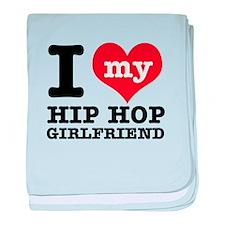 I love my Hip Hop girlfriend baby blanket