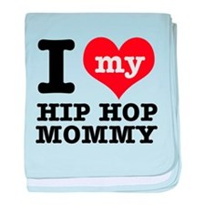 I love my Hip Hop mommy baby blanket