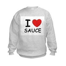I love sauce Sweatshirt