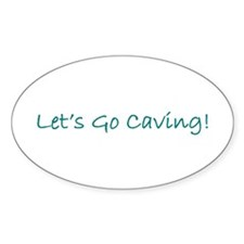 Let's Go Caving Oval Decal