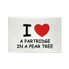 I love a partridge in a pear tree Rectangle Magnet