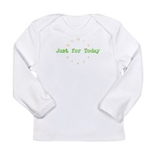 Just for today Long Sleeve T-Shirt