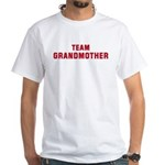 Team Grandmother White T-Shirt