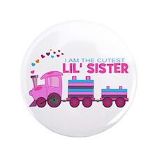 "Cutest Lil Sister Train 3.5"" Button"