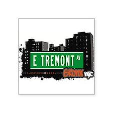 """E Tremont Ave Square Sticker 3"""" x 3"""""""