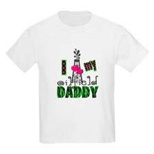 I Love my oilfield daddy T-Shirt
